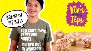 How to Make Breakfast Fat Bites (Keto-Approved!) | VIV