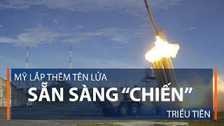 """Mỹ lắp thêm tên lửa, sẵn sàng """"chiến"""" Triều Tiên   VTC1"""
