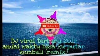 Download DJ viral terbaru - andai waktu bisa ku putar kembali (remix)