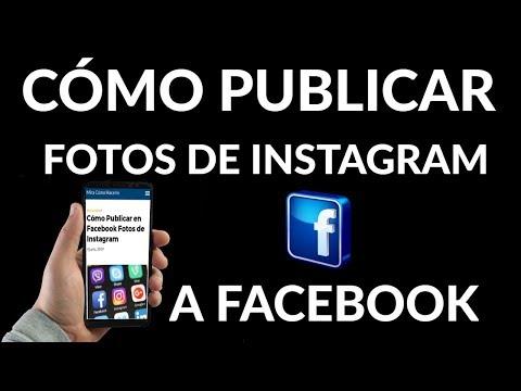 ¿Cómo Publicar en Facebook Fotos de Instagram?
