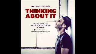Nathan Goshen Thinking About It Dj Jurbas Patrick Oushen Remix