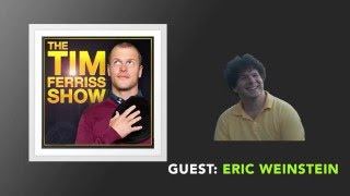 Eric Weinstein Interview (Full Episode) | The Tim Ferriss Show (Podcast)