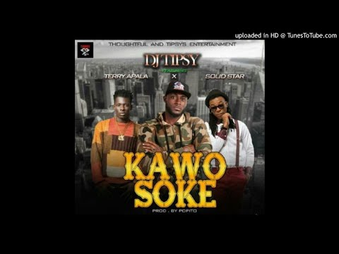 DJ Tipsy – Kawo Soke ft. Terry Apala X Solid Star (OFFICIAL AUDIO 2017)