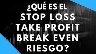 ¿Qué es el Stop Loss (SL), Take Profit (TP), Break Even (BE) y Riesgo (R)? | Conceptos de Forex