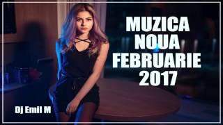Muzica Noua Romaneasca Februarie 2017 mix