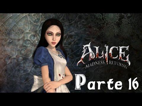 Alice: Madness Returns - Gameplay Walkthrough - Parte 16 Español HD