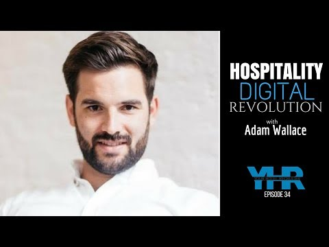Hospitality Digital Revolution with Adam Wallace