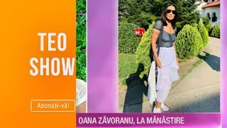 Teo Show 25.06.2019   Oana Zavoranu La Manastire