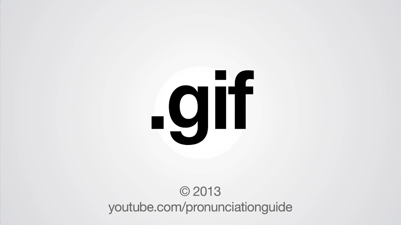 Pronunciation Of Gif 6