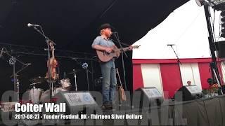 Colter Wall - Thirteen Silver Dollars - 2017-08-27 - Tønder Festival, DK