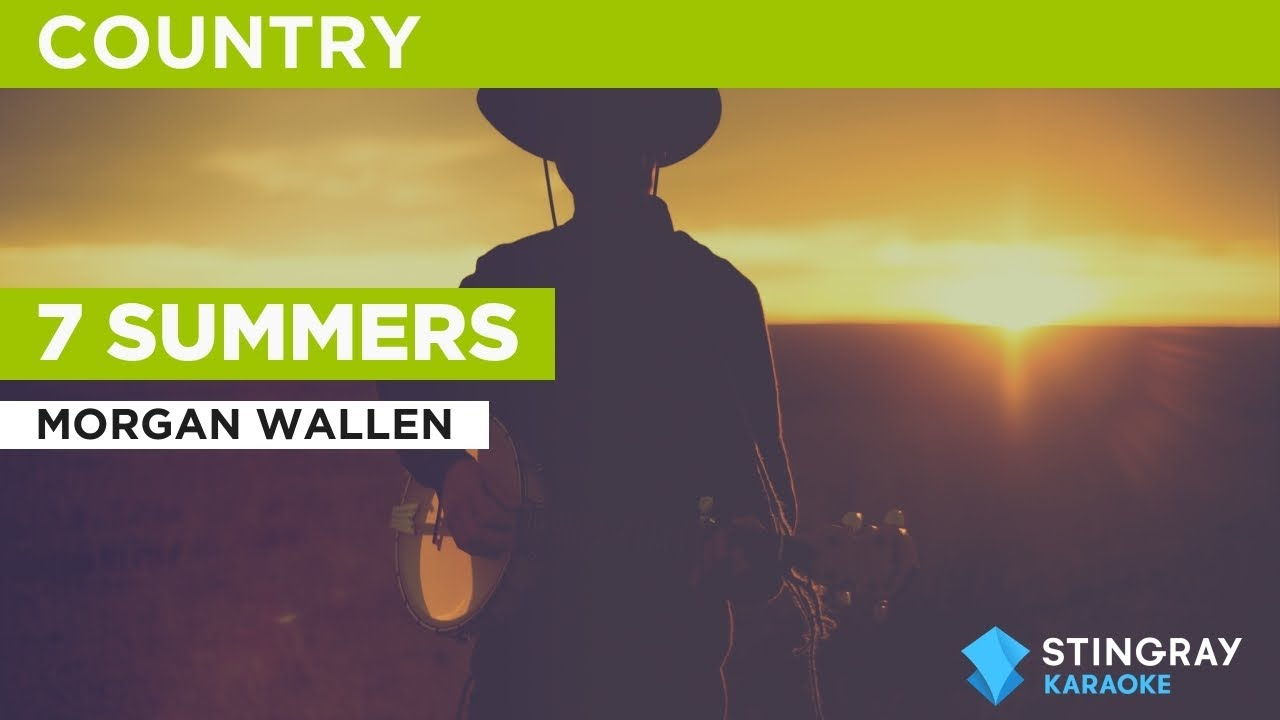 7 Summers : Morgan Wallen | Karaoke with Lyrics
