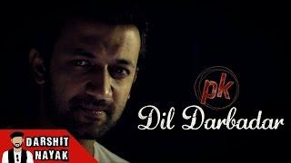 Dil Darbadar | PK | Ankit Tiwari | Cover By Darshit Nayak