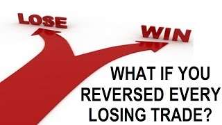 Genius Experiment: What if You Reversed Every Losing Trade?