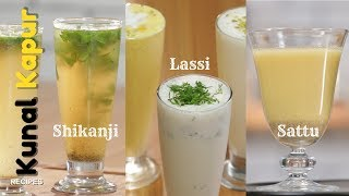 3 Summer Coolers | Shikanji, Lassi & Sattu | Kunal Kapur Summer Recipes