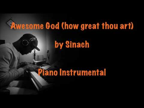 Awesome GOD how great thou art by Sinach (Piano Instrumental)