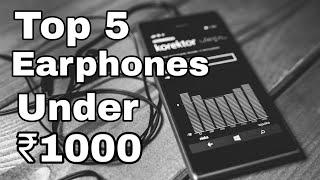 Top 5 Best Earphones Under ₹1000 in 2018 | Best Budget Earphones