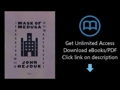 Download John Hejduk: Mask of Medusa - Works 1947-1983 PDF