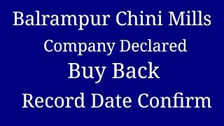 Balrampur Chini Mills Ltd. Company Declared Buy Back Record Date Confirm April 2019 ( Hindi )