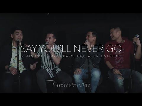 Say You'll Never Go - Erik Santos with Jay R, Jason Dy & Daryl Ong