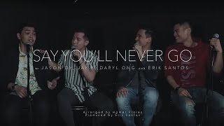 Say You'll Never Go - Erik Santos with Jay R, Jason Dy & Daryl Ong