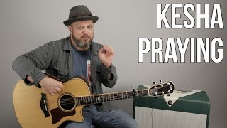 Kesha - Praying - Super Easy Acoustic Guitar Lesson - How to Play