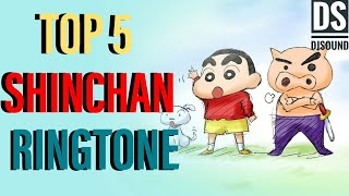 TOP 5 SHINCHAN RINGTONE | SHINCHAN RINGTONE | DS DJSOUND