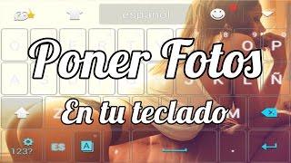 Como Poner Fotos en el Teclado de Tu Teléfono Móvil | Android