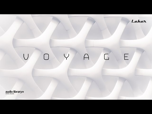 Voyage - Lahar [Audio Library Release] · Free Copyright-safe Music