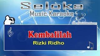 Rizki Ridho - Kembalilah | Karaoke musik Version Keyboard + Lirik tanpa vokal