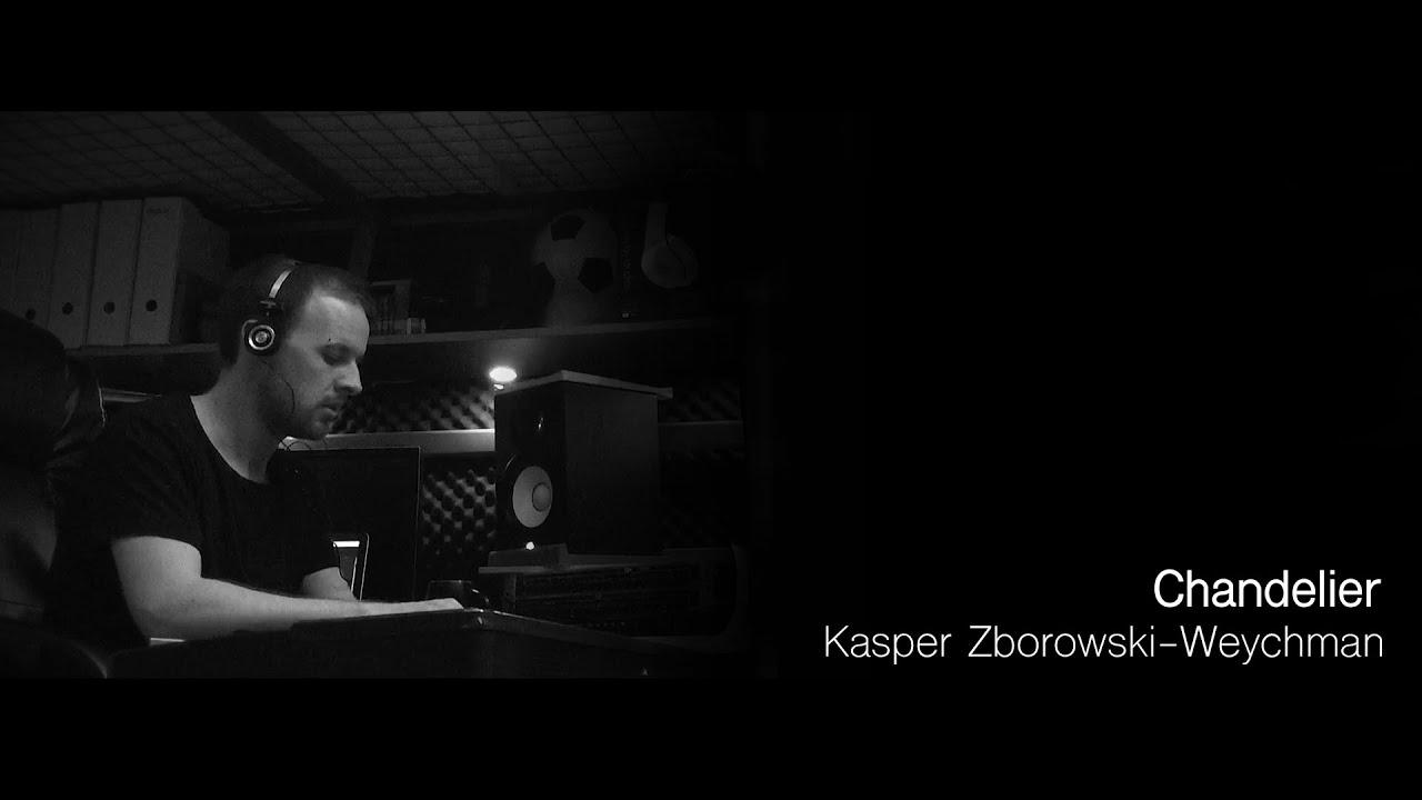 CHANDELIER - Kasper Zborowski-Weychman - YouTube
