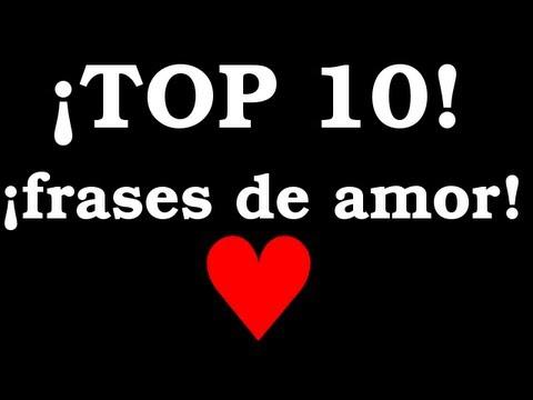 Las 10 Mejores Frases De Amor Youtube