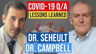 COVID 19 Q/A: Roger Seheult & John Campbell: Lessons Learned and a Look Ahead