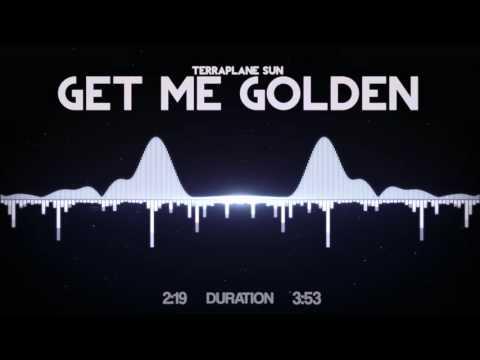 Terraplane Sun - Get Me Golden