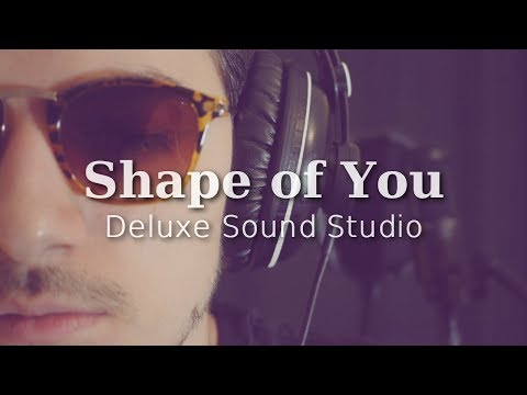 Ed Sheeran - Shape of You (Deluxe Sound...