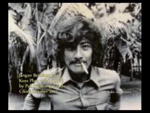 Jangan Berulang Lagi, Koes Plus 1970 By Pak Bambang Tondo