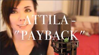 """Attila - """"Payback"""" (FEMALE VOCAL COVER)"""