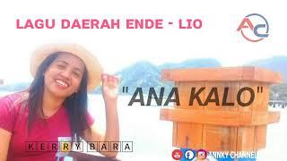 """""""ANA KALO"""" (LAGU DAERAH ENDE - LIO 2019) Cover: KERRY BARA"""