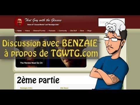 Discussion avec BENZAIE à propos de TGWTG.com (2ème partie)