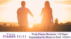 Twin Flame Reunion - 10 Signs Separation Is About To End (Video)