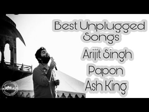 Best Unplugged Songs | Arijit Singh, Papon, Ash King | jukebox 2017