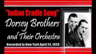 """Indian Cradle Song""  Dorsey Brothers and Their Orchestra 1928"
