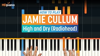 "How To Play ""High and Dry"" by Jamie Cullum (Radiohead) 