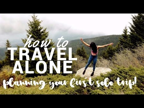 How to TRAVEL Alone 2017: Best way to Plan for Solo Travelling