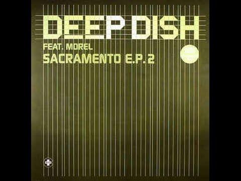 Deep Dish Feat. Morel - Sacramento (Raúl Rincón Remix)