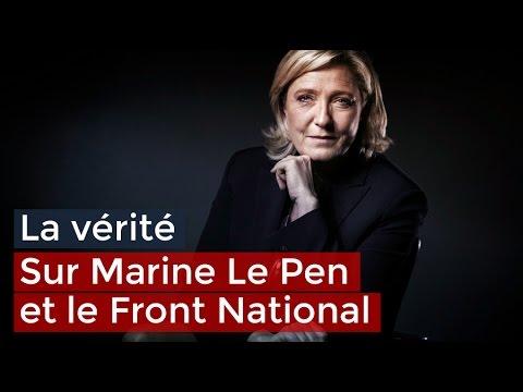 La vérité sur Marine Le Pen et le Front National - Documentaire français 2017