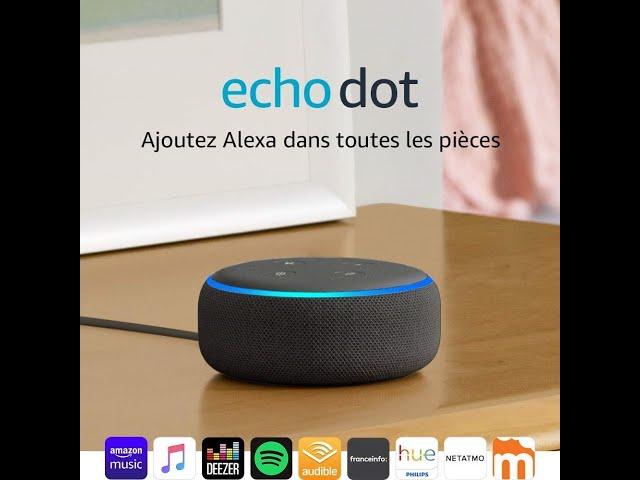 Amazon Echo Dot 3, déballage et prise en mains, comment le configurer