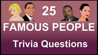 25 Famous People Trivia Questions | Trivia Questions & Answers |