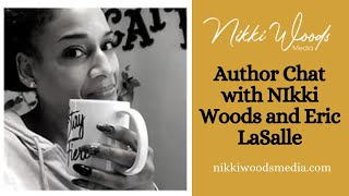 Author Chat with NIkki Woods and  Eric LaSalle