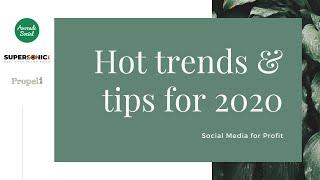 Social Media for Profit: Hot social media trends and tips for 2020