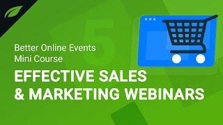 Quick Guide to Running Better Sales & Marketing Webinars